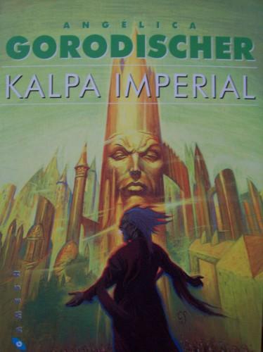 Angélica Gorodischer, Kalpa imperial, illustration de Corominas, Barcelone, Gilgamesh, 2000.