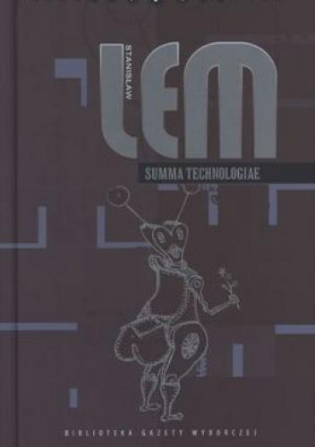 Stanisław Lem, Summa Technologiae. Dzieła. Tom 28 Agora, Biblioteka Gazety Wyborczej, 2010.