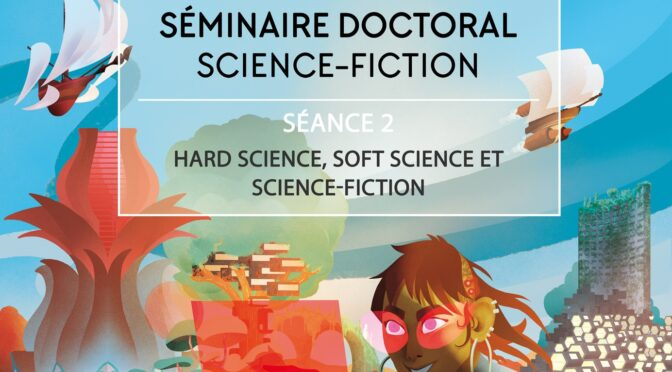 Séance 2 – Hard science, soft science et science-fiction